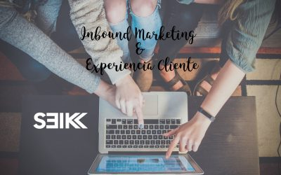 Inbound Marketing: Centrarse en el cliente desde dentro