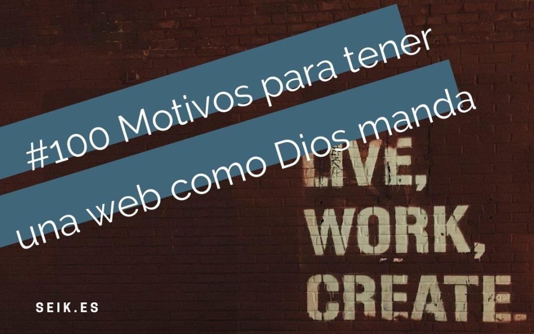 100 Motivos para tener WEB como Dios manda
